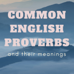 Old English Proverbs and their meanings