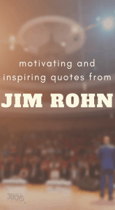 Famous Quotes by Jim Rohn the famous motivational speaker