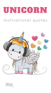 If you can be anything, be a unicorn and more motivational unicorn quotes