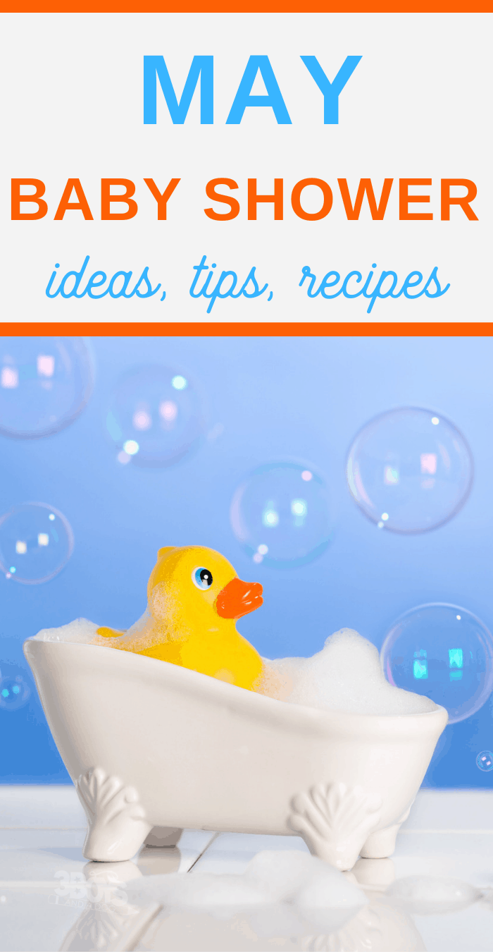 from bubbles to rubber duckies and more May themed baby shower ideas