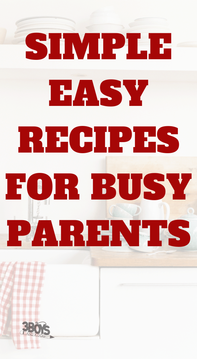 easy recipes of dinner desserts snacks and more for busy parents