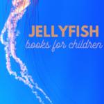 Jellyfish books for kids make learning fun