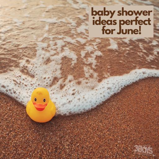 best June baby shower ideas