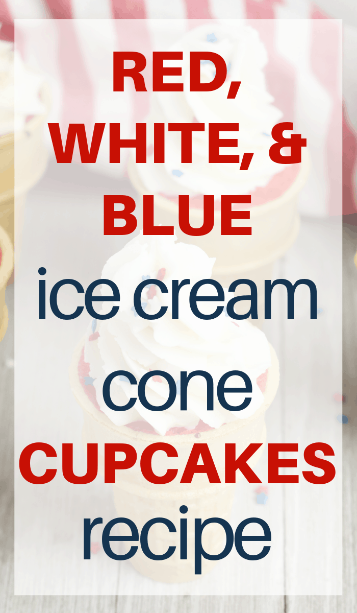 faded image of cupcakes with text overlay that says red white and blue ice cream cone cupcakes