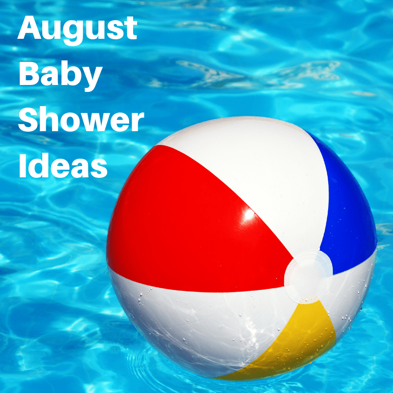 baby shower them ideas for August