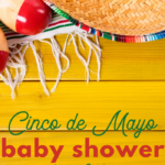 best Cinco de Mayo baby shower ideas