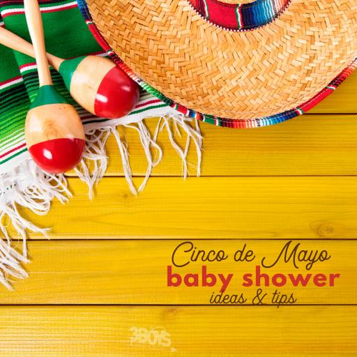 Cinco de Mayo Baby Shower Ideas and Tips