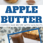 apple butter and walnut coffee cake recipe made from scratch