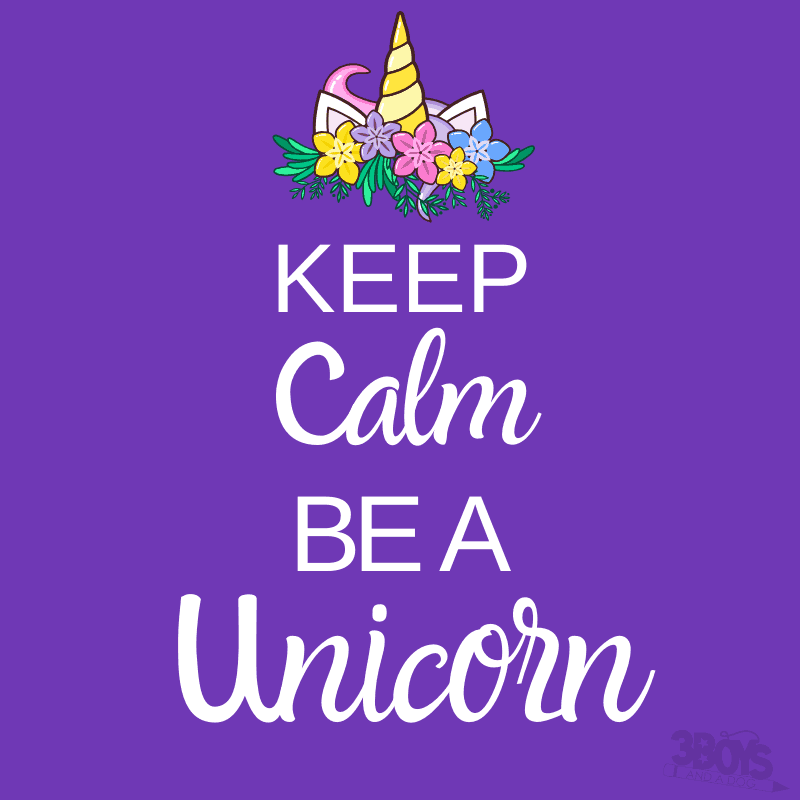 Keep Calm Be a Unicorn and other keep calm unicorn quotes to live by