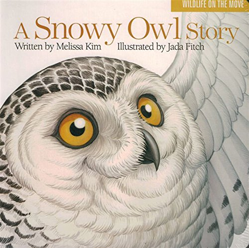 A Snowy Owl Story (Wildlife on the Move)