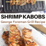shrimp kabobs on a george foreman grill