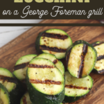 grilled zucchini side dish recipe on the george foreman