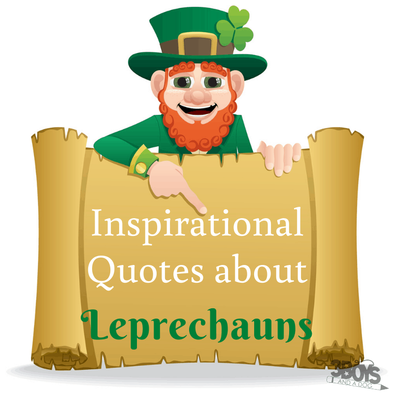 these inspirational quotes about Leprechauns are perfect for saint patrick's day