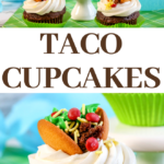 how to make these adorable taco cupcakes for your cinco de mayo celebration