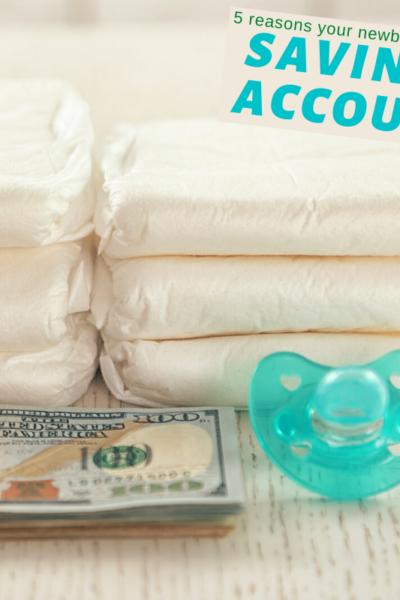 5 reasons your newborn needs a savings account