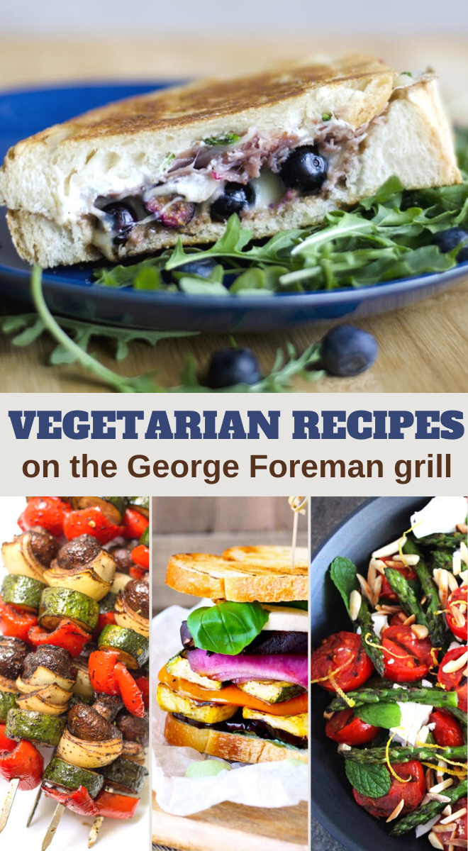 the best ever vegetarian recipes on a george foreman grill