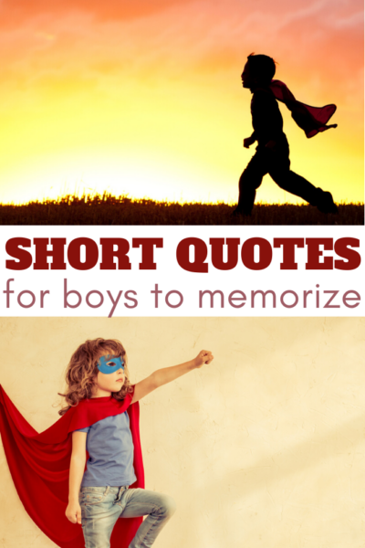these quotes for boys are short enough to be great memory quotes