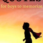 short quotes for boys to memorize