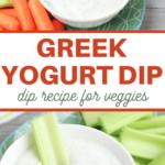 veggie dip recipe of plain greek yogurt and seasonings