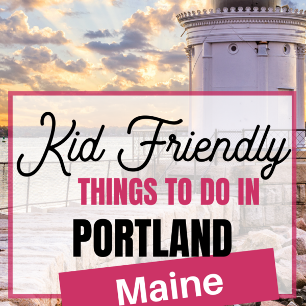 Family Vacation Visiting Portland, Maine with Kids