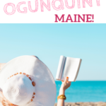 Kid Friendly Places to Visit in Ogunquit, Maine
