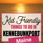 Kid Friendly Things to do in Kennebunkport, Maine