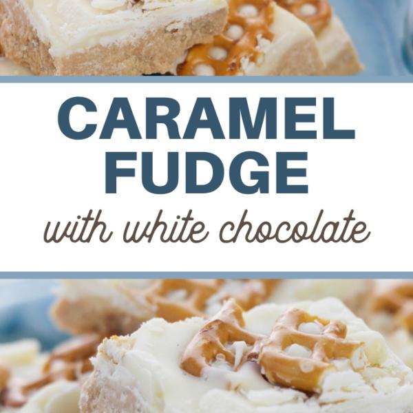 white chocolate salted caramel fudge recipe