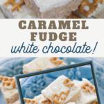 Caramel White Chocolate Fudge Recipe