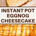 eggnog cheesecake pressure cooker dessert recipe for Christmas