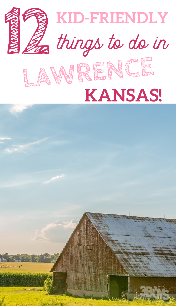 KID FRIENDLY THINGS TO DO IN LAWRENCE KS