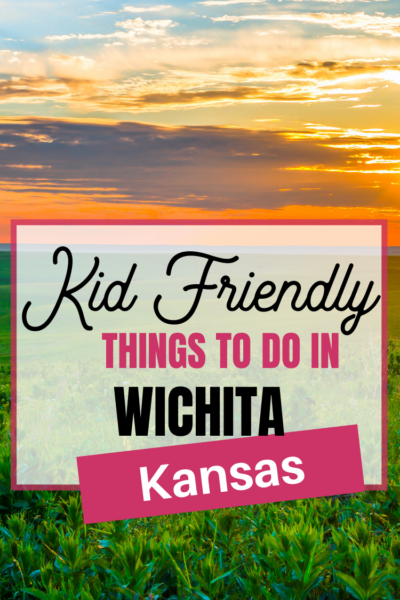 Kid Friendly Things to do in Wichita, KS