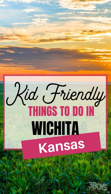 Kid Friendly Things to do in Wichita, KS