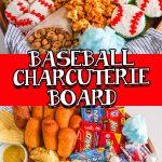 Epic Baseball Themed Charcuterie Board
