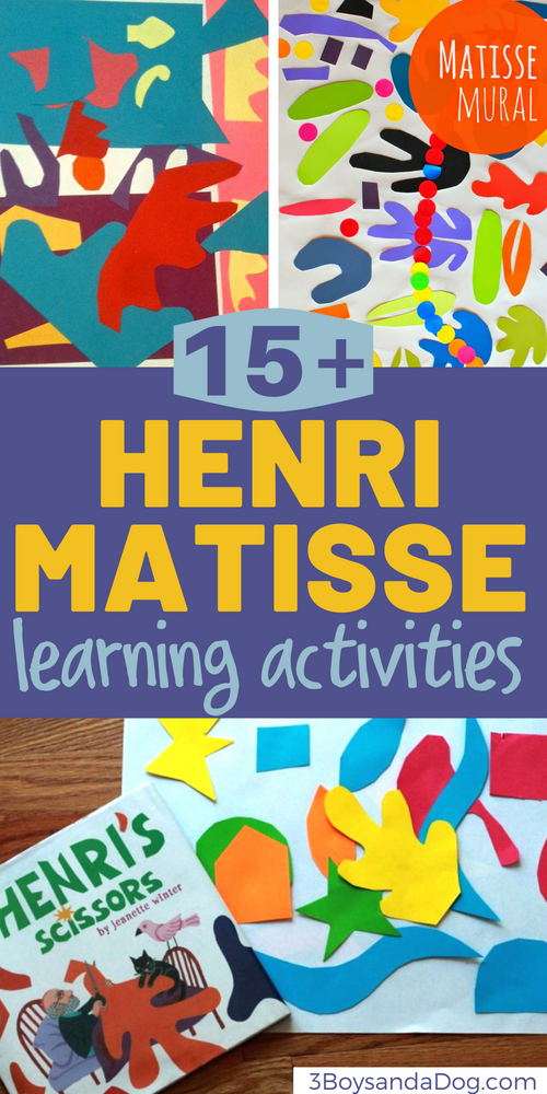 over 15 artistic activities to help children learn about Henri Matisse