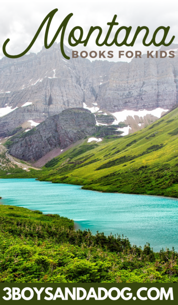 Photo of Glacier National Park and a title to represent this article of children's books about Montana.
