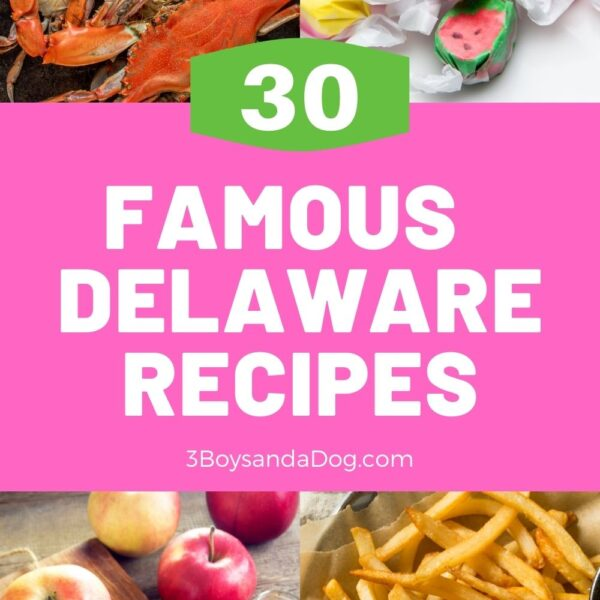 """feature pin with four famous Delaware photos with the text, """"30 Famous Delaware Recipes"""""""